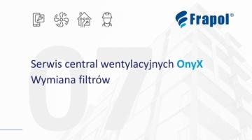 Film instruktażowy. Serwis central wentylacyjnych OnyX. Wymiana filtrów. Odc. 7.